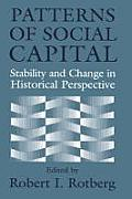 Patterns of Social Capital: Stability and Change in Historical Perspective (Studies in Interdisciplinary History)