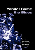 Yonder Come The Blues The Evolution Of A