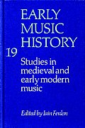 Early Music History: Volume 19: Studies in Medieval and Early Modern Music