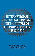 International Organizations and the Analysis of Economic Policy, 1919-1950 (Historical Perspectives on Modern Economics) Cover
