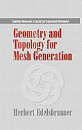 Geometry and Topology for Mesh Generation