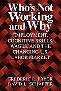 Who's Not Working and Why : Employment, Cognitive Skills Wages and the Changing U S Labor Market (99 Edition)