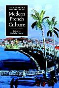 The Cambridge Companion to Modern French Culture (Cambridge Companions to Culture)