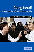 Being Israeli The Dynamics of Multiple Citizenship