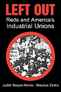 Left Out: Reds and America's Industrial Unions