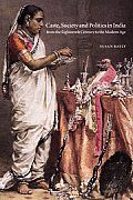 New Cambridge History of India #3: Caste, Society and Politics in India from the Eighteenth Century to the Modern Age