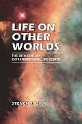 Life on Other Worlds : the 20TH Century Extraterrestrial Life Debate (98 Edition)