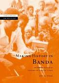 Making History in Banda (New Studies in Archaeology) Cover
