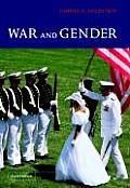 War & Gender How Gender Shapes The War
