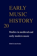 Early Music History: Volume 20: Studies in Medieval and Early Modern Music