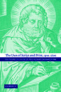 The Uses of Script and Print, 1300 1700