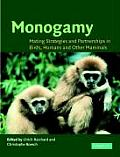Monogamy: Mating Strategies and Partnerships in Birds, Humans and Other Mammals