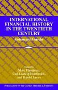 International Financial History in the Twentieth Century