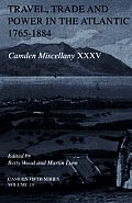 Camden Fifth Series, #19: Travel, Trade and Power in the Atlantic, 1765-1884