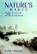 Natures Magic Synergy in Evolution & the Fate of Humankind
