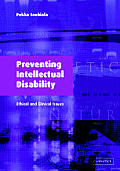 Preventing Intellectual Disability: Ethical and Clinical Issues