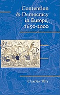Contention and Democracy in Europe, 1650 2000