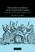Domesticity and Dissent in the Seventeenth Century