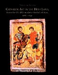Crusader Art in the Holy Land from the Third Crusade to the Fall of Acre 1187 1291 With CDROM