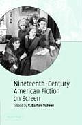 Nineteenth Century American Fiction on Screen