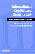 International Conflict and Security Law: Essays in Memory of Hilaire McCoubrey
