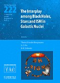 The Interplay Among Black Holes, Stars and Ism in Galactic Nuclei (S222)