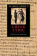 The Cambridge Companion to Greek Lyric (Cambridge Companions to Literature)