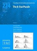 The A-Star Puzzle (Iau S224) (Iau Symposium and Colloquium Proceedings Series,)
