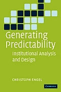 Generating predictability; institutional analysis and institutional design