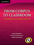 From Corpus to Classroom: Language Use and Language Teaching (Cambridge Language Teaching Library)