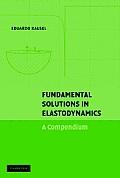 Fundamental Solutions in Elastodynamics: A Compendium