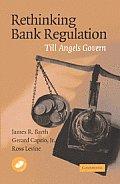Rethinking Bank Regulation: Till Angels Govern [With CDROM]