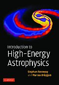 Introduction To High-energy Astrophysics - 2007 (07 Edition)