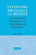 Extending Mechanics to Minds: The Mechanical Foundations of Psychology and Economics Cover