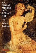 The Moral Mirror of Roman Art