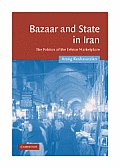 Bazaar and State in Iran: The...