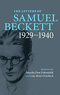 Letters Of Samuel Beckett Volume 1 1929 1940