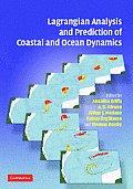 Lagrangian Analysis and Prediction of Coastal and Ocean Dynamics