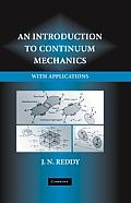 Introduction To Continuum Mechanics: With Applications (07 Edition)