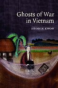 Studies in the Social and Cultural History of Modern Warfare #27: Ghosts of War in Vietnam