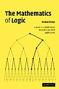 The Mathematics of Logic: A Guide to Completeness Theorems and Their Applications