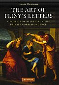 The Art of Pliny's Letters: A Poetics of Allusion in the Private Correspondence