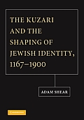 The Kuzari and the Shaping of Jewish Identity, 1167 -- 1900