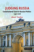 The Constitutional Court in Russian Politics 1990-2006