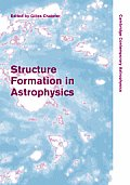 Structure Formation in Astrophysics (Cambridge Contemporary Astrophysics)