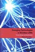 Emerging technologies in wireless LANs; theory, design, and deployment