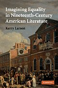 Cambridge Studies in American Literature and Culture #156: Imagining Equality in Nineteenth-Century American Literature