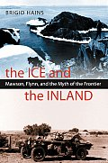 The Ice and the Inland: Mawson, Flynn, and the Myth of the Frontier