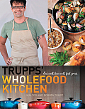 Trupps' Wholefood Kitchen: Eat Well, Live Well, Feel Great