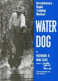 Water Dog Revolutionary Rapid Training Method